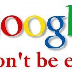 "Eric Schmidt Thought Google's Unofficial Motto ""Don't Be Evil"" Was the ""Stupidest Thing Ever"""